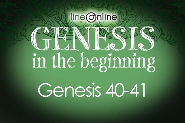 Genesis 40 41