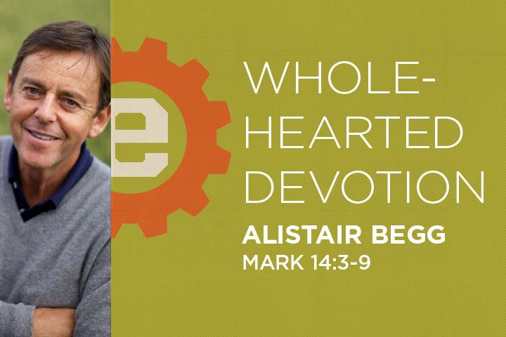 Wholehearted Devotion | CalvaryABQ org